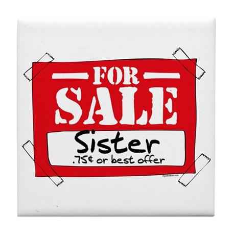 Sister For Sale Tile Coaster