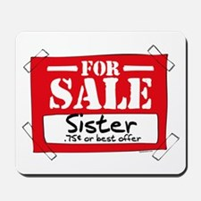 Sister For Sale Mousepad