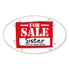 Sister For Sale Oval Decal