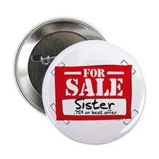 "Sister For Sale 2.25"" Button"