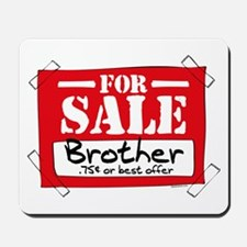 Brother For Sale Mousepad