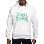 Love To Scrap Hooded Sweatshirt