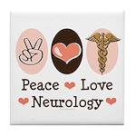 Peace Love Neurology Tile Coaster
