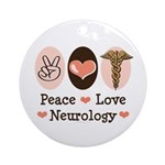 Peace Love Neurology Ornament (Round)