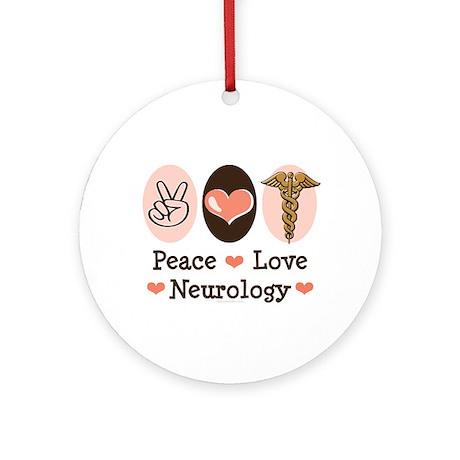 Peace Love Neurology Ornament (Round)