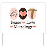 Peace Love Neurology Yard Sign