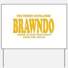 Brawndo Yard Sign