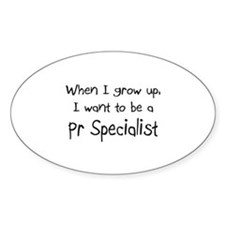 When I grow up I want to be a Pr Specialist Sticke