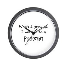 When I grow up I want to be a Postman Wall Clock