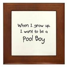 When I grow up I want to be a Pool Boy Framed Tile