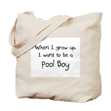 When I grow up I want to be a Pool Boy Tote Bag