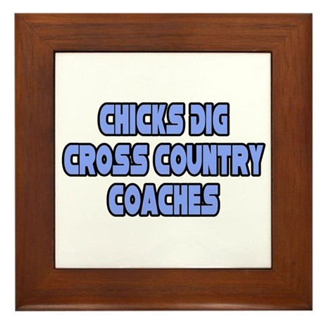 """""""Chicks Dig Cross Country Coaches"""" Framed Tile"""