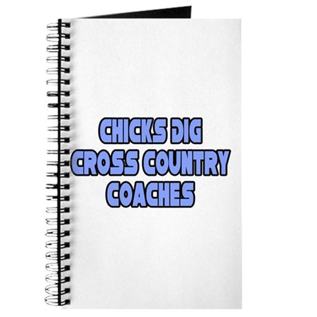 """""""Chicks Dig Cross Country Coaches"""" Journal"""