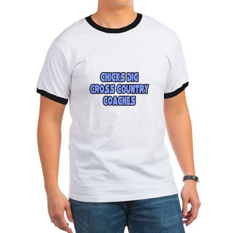 """Chicks Dig Cross Country Coaches"" Ringer T"