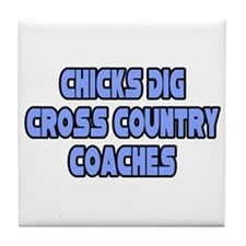 """Chicks Dig Cross Country Coaches"" Tile Coaster"
