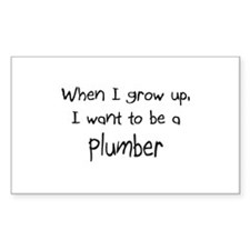 When I grow up I want to be a Plumber Sticker (Rec