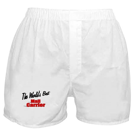 """""""The World's Best Mail Carrier"""" Boxer Shorts"""