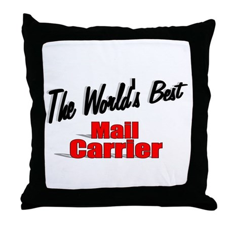 """The World's Best Mail Carrier"" Throw Pillow"