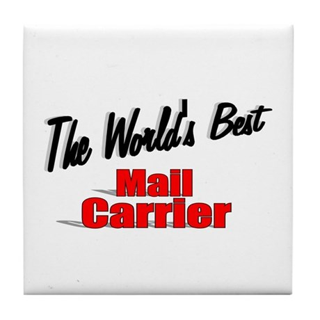 """The World's Best Mail Carrier"" Tile Coaster"