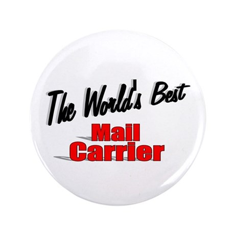 """""""The World's Best Mail Carrier"""" 3.5"""" Button (100 p"""