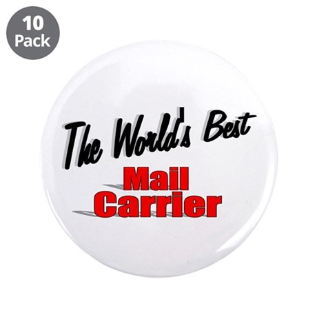 """The World's Best Mail Carrier"" 3.5"" Button (10 pa"