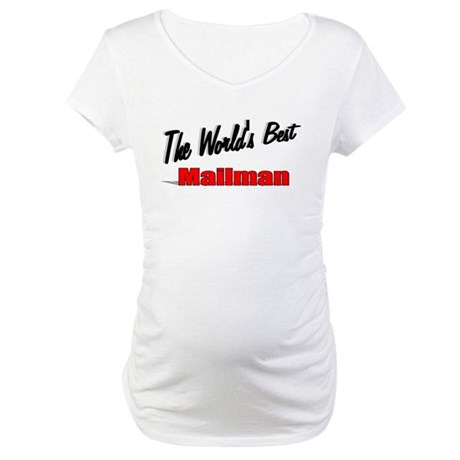 """The World's Best Mailman"" Maternity T-Shirt"