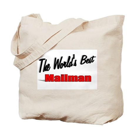 """""""The World's Best Mailman"""" Tote Bag"""