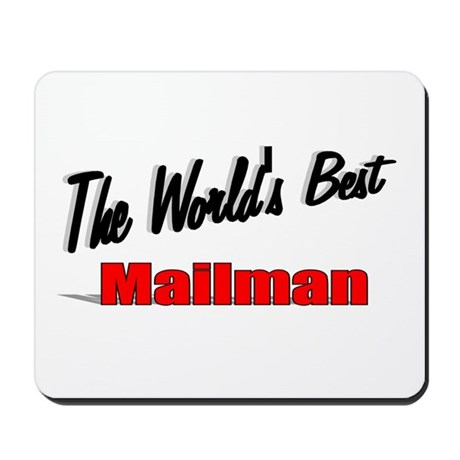 """The World's Best Mailman"" Mousepad"