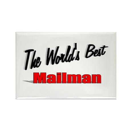 """The World's Best Mailman"" Rectangle Magnet (100 p"