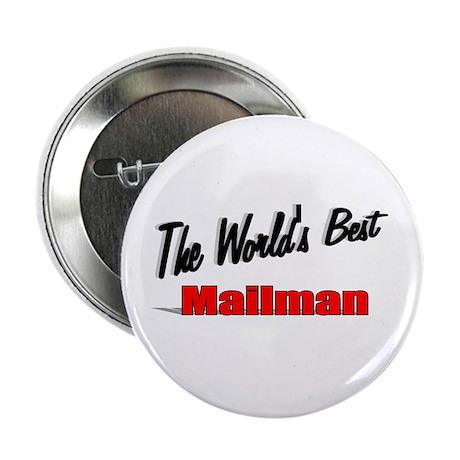 """""""The World's Best Mailman"""" 2.25"""" Button"""