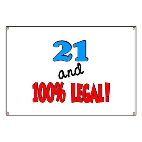 21 and 100% legal Banner