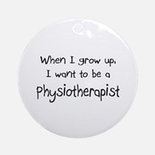 When I grow up I want to be a Physiotherapist Orna