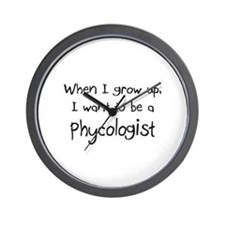When I grow up I want to be a Phycologist Wall Clo