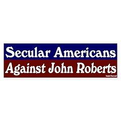 Secular Against John Roberts Sticker