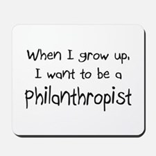 When I grow up I want to be a Philanthropist Mouse