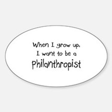 When I grow up I want to be a Philanthropist Stick