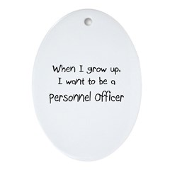 When I grow up I want to be a Personnel Officer Or