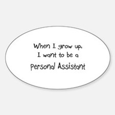 When I grow up I want to be a Personal Assistant S