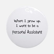 When I grow up I want to be a Personal Assistant O