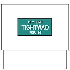 Tightwad, MO (USA) Yard Sign
