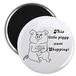 THIS LITTLE PIGGY WENT SHOPPING Magnet