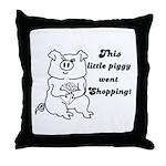 THIS LITTLE PIGGY WENT SHOPPING Throw Pillow