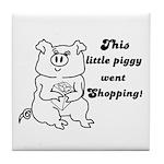THIS LITTLE PIGGY WENT SHOPPING Tile Coaster
