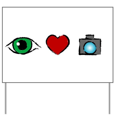 WTD: I Love Photography Yard Sign
