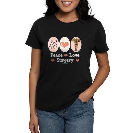Peace Love Surgery Women's Dark T-Shirt