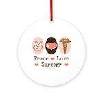 Peace Love Surgery Ornament (Round)