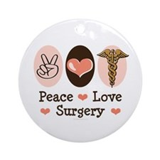 Peace Love Surgery Ornament (Round)