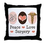Peace Love Surgery Throw Pillow