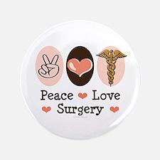 "Peace Love Surgery 3.5"" Button"