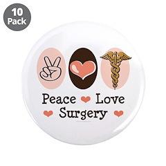 "Peace Love Surgery 3.5"" Button (10 pack)"